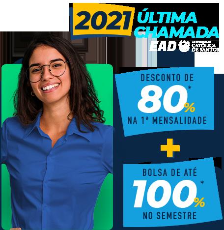 2021 Última chamada EAD UNISANTOS: Desconto de 80% na primeira mensalidade + bolsa de até 100% no semestre.
